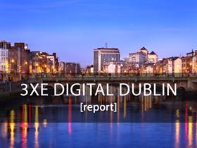 10 nejzajímavějších přednášek na 3XE Digital Conference Dublin
