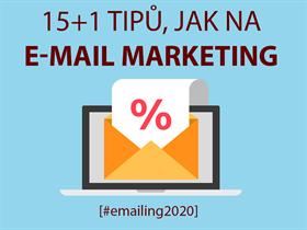 15 + 1 tipů, jak na e-mail marketing