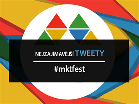 Nejzajímavější tweety z #mktfest 2016