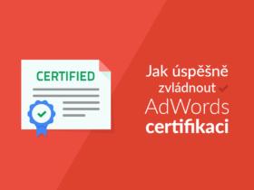 Jak úspěšně zvládnout AdWords certifikaci