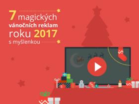 7 magických vánočních reklam roku 2017 s myšlenkou