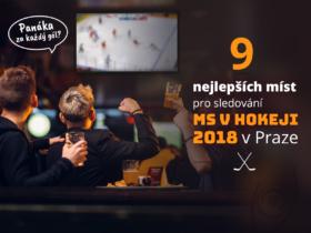 Panáka za každý gól? 9 nejlepších míst pro sledování MS v hokeji 2018 v Praze