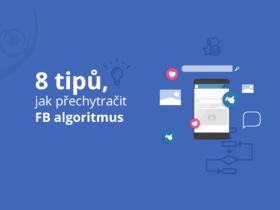 8 tipů, jak přechytračit FB algoritmus