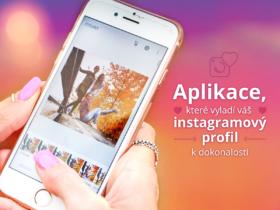 Aplikace, které vyladí váš instagramový profil k dokonalosti