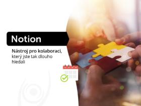 Notion: Nástroj pro kolaboraci, který jste tak dlouho hledali
