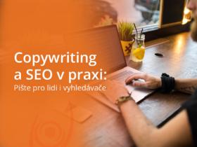 Copywriting a SEO v praxi: Pište pro lidi i vyhledávače