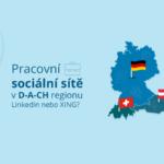 Pracovní sociální sítě v D-A-CH regionu: LinkedIn nebo XING?