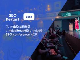 SEOrestart 2019: To nejdůležitější a nejzajímavější z největší SEO konference v ČR