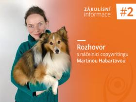 Zákulisní informace #2: Rozhovor s náčelnicí copywritingu Martinou Habartovou