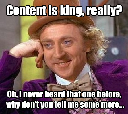 content-is-king-meme