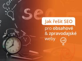 Jak řešit SEO pro obsahové & zpravodajské weby