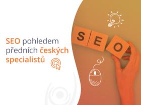 SEO pohledem předních českých specialistů