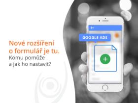 Nové rozšíření o formulář v Google Ads je tu. Komu pomůže a jak ho nastavit?