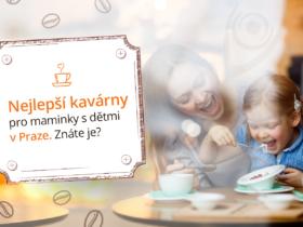 Nejlepší kavárny pro maminky s dětmi v Praze. Znáte je?