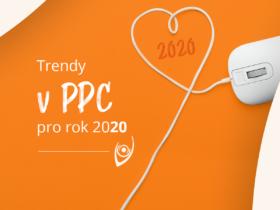 Trendy v PPC pro rok 2020