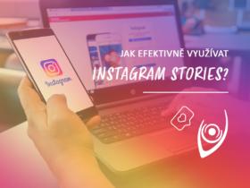 Jak efektivně využívat Instagram Stories?