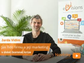 Jarda Vidim: Jak řídit firmu a její marketing v době (korona) krize