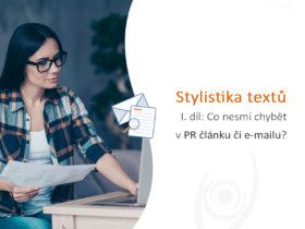 Stylistika textů, I. díl: Co nesmí chybět v PR článku či e-mailu?