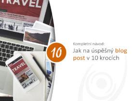 Kompletní návod: Jak na úspěšný blog post v 10 krocích