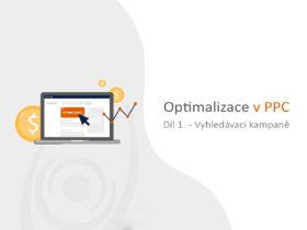 Optimalizace v PPC: Díl 1. – Vyhledávací kampaně