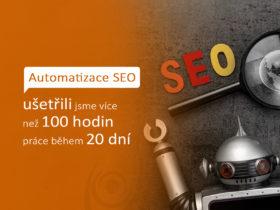 Automatizace SEO – ušetřili jsme více než 100 hodin práce během 20 dní