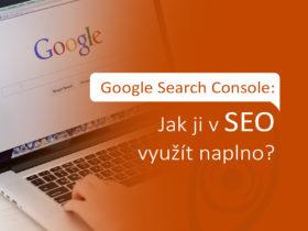 Google Search Console: Jak ji v SEO využít naplno?