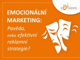 Emocionální marketing: Pavěda, nebo efektivní reklamní strategie?