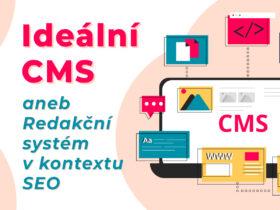 Ideální CMS aneb Redakční systém v kontextu SEO
