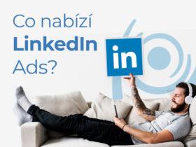 Co nabízí LinkedIn Ads?