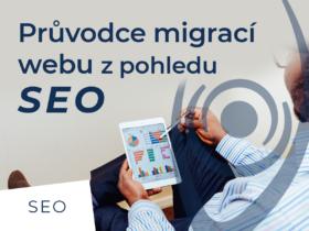 Průvodce migrací webu z pohledu SEO aneb Nezahrávejte si s organickou návštěvností