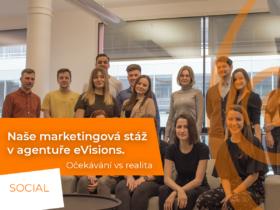 Naše marketingová stáž v agentuře eVisions. Očekávání vs. realita