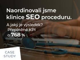 Naordinovali jsme klinice SEO proceduru. A jaký je výsledek? Přeplněné KPI o 768 %