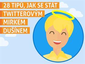 28 tipů, jak se stát twitterovým Mirkem Dušínem