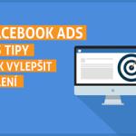 Facebook Ads – 3 tipy, jak vylepšit cílení