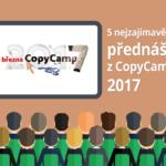5 nejzajímavějších přednášek z CopyCampu 2017