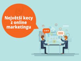 Největší kecy z online marketingu