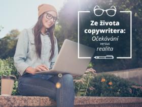 Ze života copywritera: Očekávání versus realita
