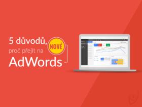 5 důvodů, proč přejít na nové AdWords