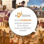 eVisions je náš lovebrand aneb jak vybudovat firmu, kterou budou zaměstnanci milovat?