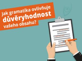 Jak gramatika ovlivňuje důvěryhodnost vašeho obsahu?