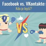 Facebook vs. VK: Kdo je lepší?