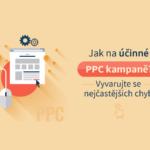 Jak na účinné PPC kampaně? Vyvarujte se nejčastějších chyb